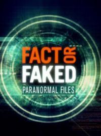 сериал Факт или вымысел: Паранормальные явления / Fact or Faked: Paranormal Files 2 сезон онлайн