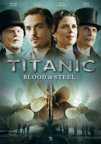 сериал Титаник: Кровь и сталь / Titanic: Blood and Steel онлайн