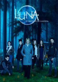 сериал Полнолуние (исп.) / Luna, el misterio de Calenda 1 сезон онлайн