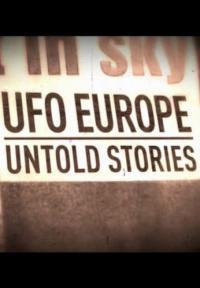 сериал НЛО над Европой: Неизвестные истории / UFO Europe: Untold stories онлайн
