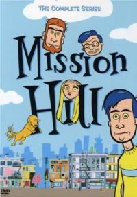 сериал Мишн Хилл / Mission Hill онлайн
