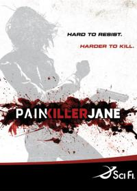 сериал Победившая боль / Painkiller Jane онлайн