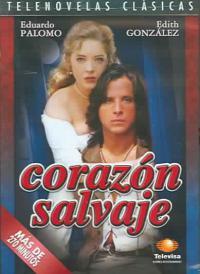 сериал Дикое сердце / Corazon salvaje онлайн