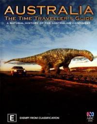 сериал Ступени цивилизации. Австралия - путешествие во времени  / Australia: The Time Travellers Guide онлайн